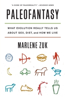 Paleofantasy : What Evolution Really Tells Us about Sex, Diet, and How We Live, Paperback Book