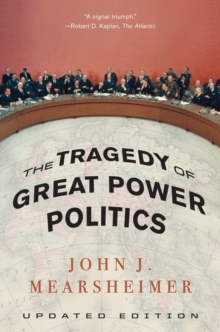 The Tragedy of Great Power Politics, Paperback Book