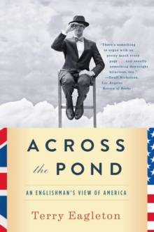 Across the Pond : An Englishman's View of America, Paperback / softback Book