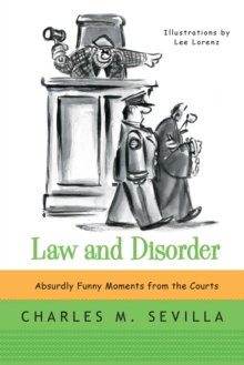 Law and Disorder : Absurdly Funny Moments from the Courts, Paperback Book