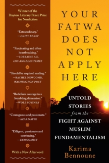 Your Fatwa Does Not Apply Here : Untold Stories from the fight Against Muslim Fundamentalism, Paperback Book