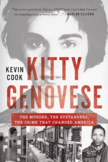 Kitty Genovese : The Murder, the Bystanders, the Crime That Changed America, Paperback Book
