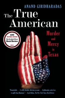 The True American : Murder and Mercy in Texas, Paperback Book
