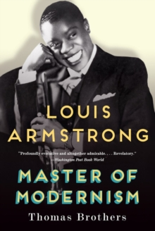 Louis Armstrong, Master of Modernism, Paperback Book