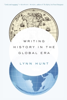 Writing History in the Global Era, Paperback Book