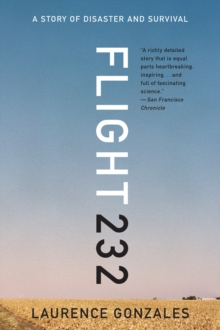 Flight 232 : A Story of Disaster and Survival, Paperback / softback Book