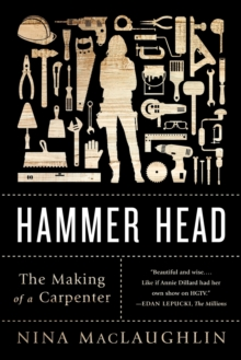 Hammer Head : The Making of a Carpenter, Paperback Book