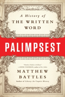 Palimpsest : A History of the Written Word, Paperback Book