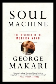 Soul Machine : The Invention of the Modern Mind, Paperback / softback Book
