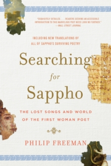 Searching for Sappho : The Lost Songs and World of the First Woman Poet, Paperback Book