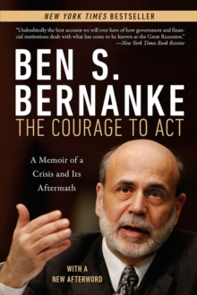 The Courage to Act : A Memoir of a Crisis and Its Aftermath, Paperback Book