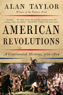 American Revolutions : A Continental History, 1750-1804, Paperback Book