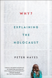 Why? : Explaining the Holocaust, Paperback Book