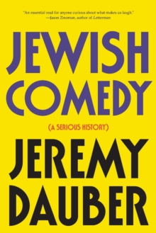 Jewish Comedy : A Serious History, Paperback / softback Book