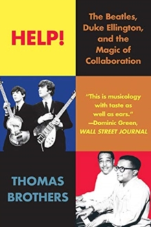 Help! : The Beatles, Duke Ellington, and the Magic of Collaboration, Paperback / softback Book