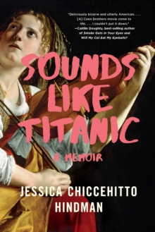 Sounds Like Titanic : A Memoir, Paperback / softback Book