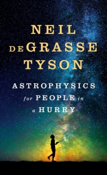 Astrophysics for People in a Hurry, Hardback Book