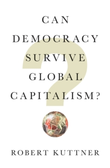 Can Democracy Survive Global Capitalism?, Hardback Book