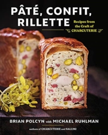 Pate, Confit, Rillette : Recipes from the Craft of Charcuterie, Hardback Book