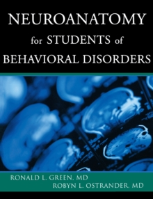 Neuroanatomy for Students of Behavioral Disorders, Paperback / softback Book
