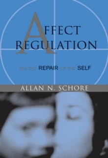 Affect Regulation and the Repair of the Self, Hardback Book