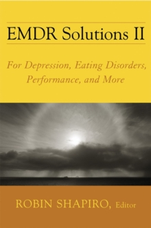 EMDR Solutions II : For Depression, Eating Disorders, Performance, and More, Hardback Book