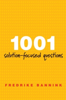 1001 Solution-Focused Questions : Handbook for Solution-Focused Interviewing, Paperback Book