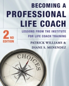 Becoming a Professional Life Coach : Lessons from the Institute of Life Coach Training, Hardback Book