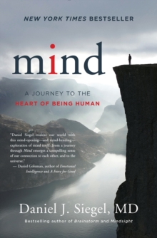 Mind : A Journey to the Heart of Being Human, Hardback Book