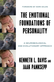 The Emotional Foundations of Personality : A Neurobiological and Evolutionary Approach, Hardback Book