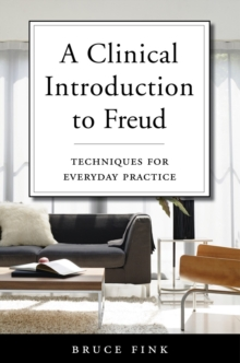 A Clinical Introduction to Freud : Techniques for Everyday Practice, Hardback Book