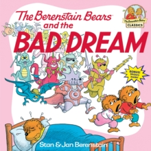Berenstain Bears & The Bad Dream, Paperback Book