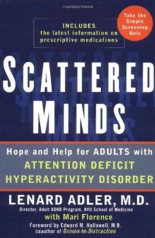 Scattered Minds : Hope and Help for Adults with Attention Deficit Hyperactivity Disorder, Hardback Book