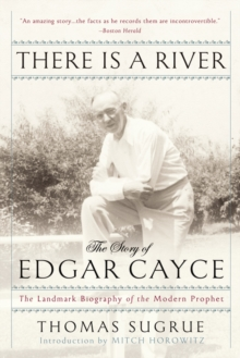 There is a River : The Story of Edgar Cayce, Paperback Book