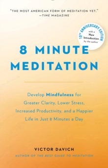 8 Minute Meditation : Quiet Your Mind. Change Your Life, Paperback Book