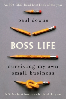 Boss Life : Surviving My Own Small Business, Paperback Book