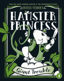 Hamster Princess: Giant Trouble, Hardback Book