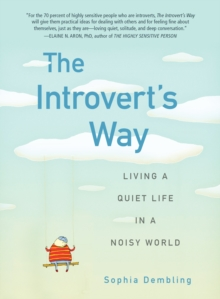 Introvert'S Way : Living a Quiet Life in a Noisy World, Paperback / softback Book