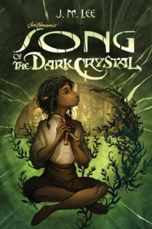 Song Of The Dark Crystal #2, Hardback Book