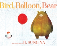 Bird, Balloon, Bear, Hardback Book