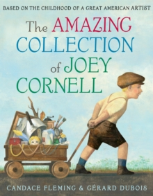 Amazing Collection of Joey Cornell : Based on the Childhood of a Great American Artist, Hardback Book