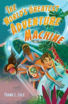 The World's Greatest Adventure Machine, Hardback Book