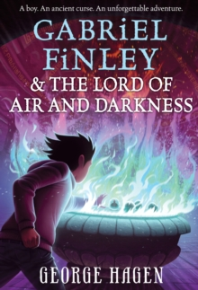 Gabriel Finley And The Lord Of Air And Darkness, Hardback Book