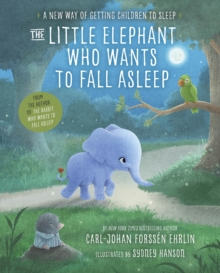 The Little Elephant Who Wants to Fall Asleep : A New Way of Getting Children to Sleep, EPUB eBook