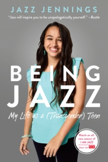Being Jazz : My Life as a (Transgender) Teen, Paperback / softback Book