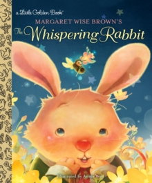 Margaret Wise Brown's the Whispering Rabbit, Hardback Book