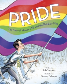 Pride : The Story Of Harvey Milk And The Rainbow Flag, Hardback Book