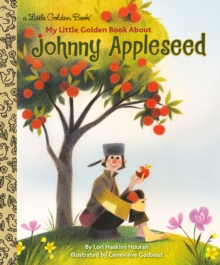 My Little Golden Book About Johnny Appleseed, Hardback Book
