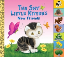 The Shy Little Kitten's New Friends, Board book Book