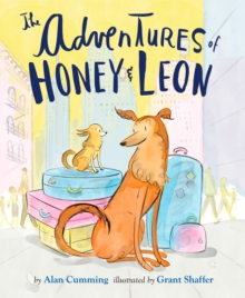 The Adventures Of Honey & Leon, Hardback Book